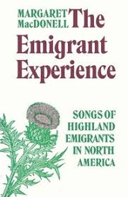 The Emigrant Experience – Songs of Highland Emigrants in North America |  University of Toronto Press